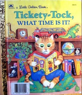 Tickety-Tock What Time Is It  (A Little Golden Book)
