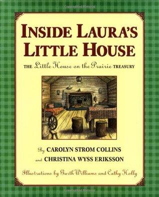 Inside Laura's Little House: The Little House on the Prairie Treasury