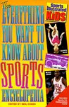 EVERYTHING YOU WANT TO KNOW ABOUT SPORTS (Sports Illustrated for Kids)