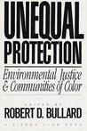Unequal Protection: Environmental Justice and Communities of Color