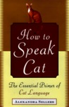 How to Speak Cat by Alexandra Sellers
