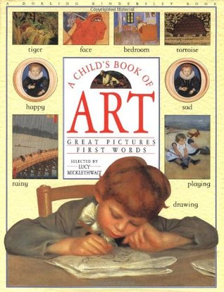 A Child's Book of Art: Great Pictures First Words