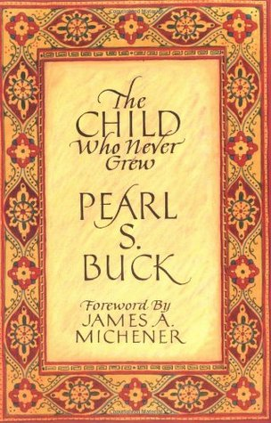 The Child Who Never Grew by Pearl S. Buck