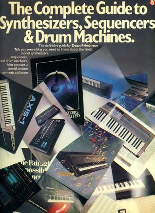 Complete Guide to Synthesizers, Sequencers, and Drum Machines