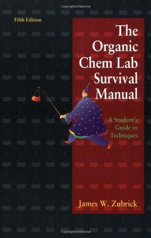 the organic chem lab survival manual a student s guide to rh goodreads com organic chem lab survival manual zubrick pdf organic chem lab survival manual 8th edition pdf