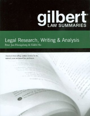 Gilbert Law Summaries on Legal Research, Writing, and Analysis, 11th