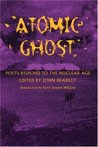 Atomic Ghost: Poets Respond to the Nuclear Age