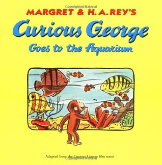 Curious George Goes to the Aquarium by Margret Rey