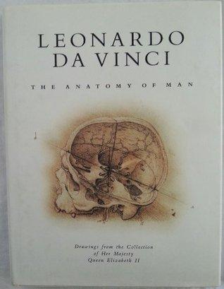 Leonardo Da Vinci: The Anatomy of Man by Martin Clayton