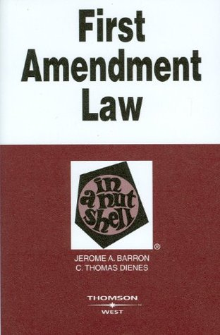 west nutshell series First Amendment Law in a Nutshell, 4th Edition by Jerome A. Barron
