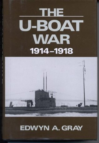 The U-Boat War, 1914-1918
