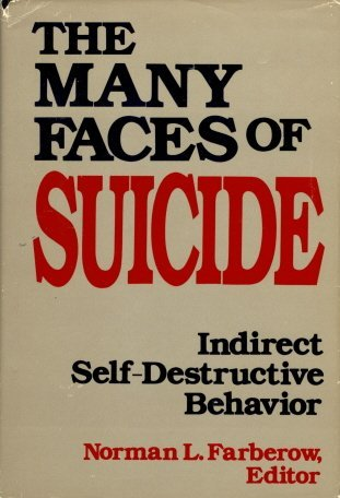 The Many Faces of Suicide: Indirect Self-Destructi...
