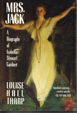 mrs-jack-a-biography-of-isabella-stewart-gardner