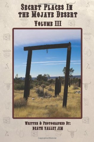Secret Places in the Mojave Desert Vol. III (Volume 3)