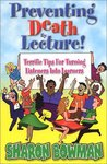 Preventing Death by Lecture!: Terrific Tips for Turning Listeners Into Learners