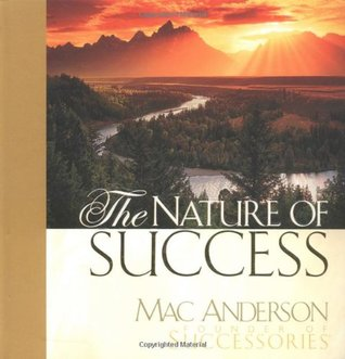 The Nature of Success by Mac Anderson