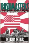 Bushmasters: America's Jungle Warriors of World War II