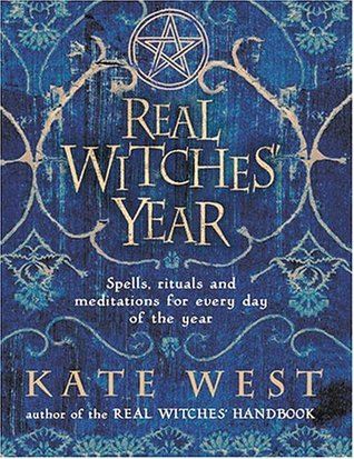 Ebook Real Witches' Year: Spells, Rituals, and Meditations for Every Day of the Year by Kate West read!