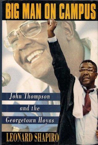 Big Man on Campus: John Thompson and the Georgetown Hoyas