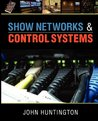 """Show Networks and Control Systems: Formerly """"Control Systems for Live Entertainment"""""""