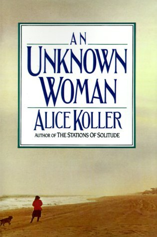 An Unknown Woman by Alice Koller