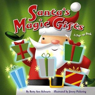 Santas magic gifts a pop up book by betty schwartz 1745699 m4hsunfo