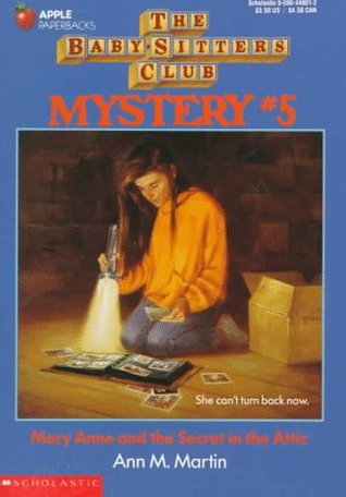 Mary Anne and the Secret in the Attic (Baby-Sitters Club Mystery, #5)