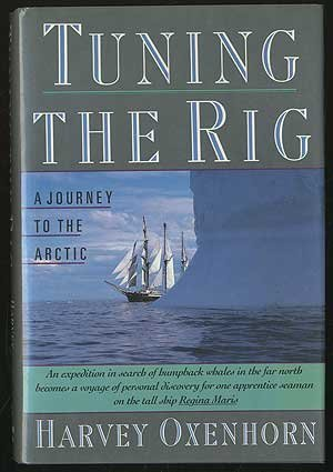 Tuning the rig a journey to the arctic by harvey oxenhorn tuning the rig a journey to the arctic sciox Choice Image