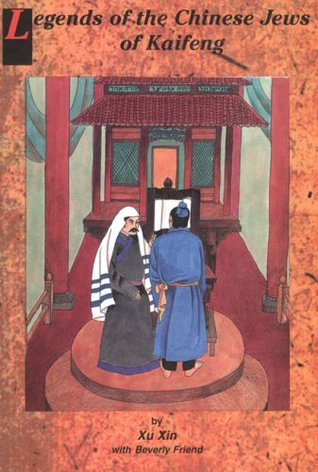 Legends of the Chinese Jews of Kaifeng by Xin Xu