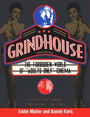 "Grindhouse: The Forbidden History of ""Adults Only"" Cinema"