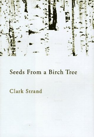 Seeds From a Birch Tree by Clark Strand