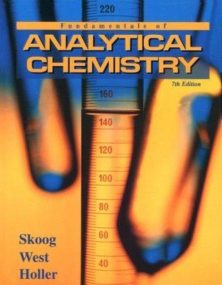 Fundamentals of Analytical Chemistry by Douglas A. Skoog