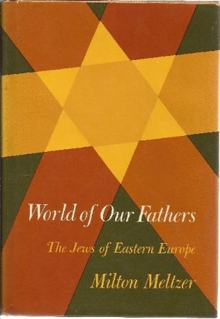 World of Our Fathers: The Jews of Eastern Europe