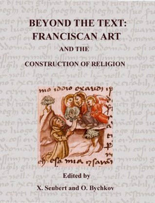 Beyond the Text: Franciscan Art and Construction of Religion