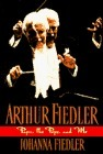 Arthur Fiedler: Papa, the Pops and Me