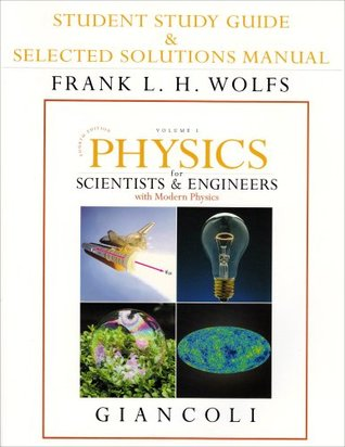 Student Study Guide and Selected Solutions Manual for Scientists & Engineers with Modern Physics, Vol. 1