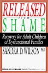 Released from Shame: Recovery for Adult Children of Dysfunctional Families