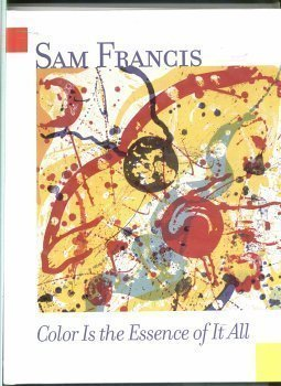 Sam Francis: Color is the essence of it all