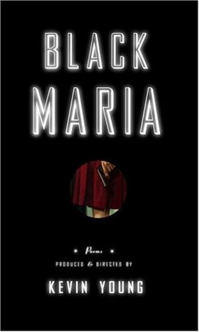 Black Maria by Kevin Young