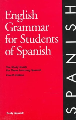 English Grammar for Students of Spanish: The Study Guide for Those Learning Spanish