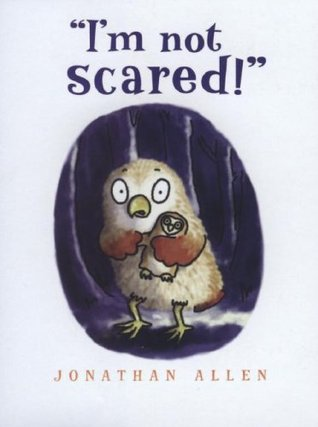 I'm Not Scared! by Jonathan Allen