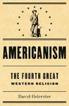 Americanism: The Fourth Great Western Religion