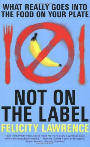 Not On The Label by Felicity Lawrence