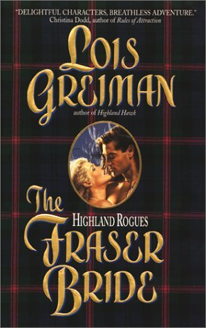The Fraser Bride Highland Rogues 1 By Lois Greiman