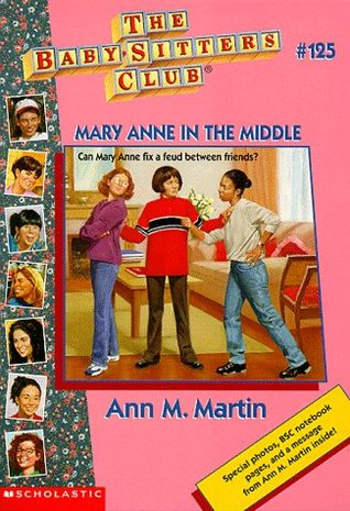 Mary Anne in the Middle (The Baby-Sitters Club, #125)
