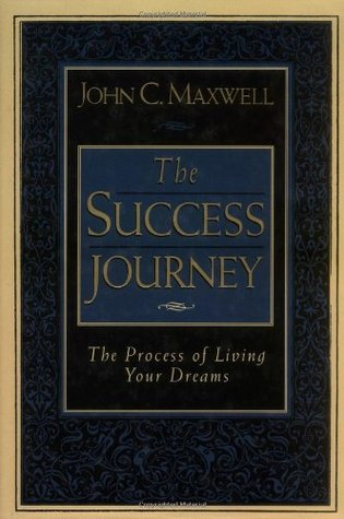 The Success Journey by John C. Maxwell