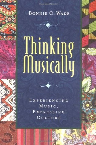 Thinking Musically: Expressing Music, Experiencing Culture (Global Music Series)