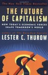 The Future of Capitalism: How Today's Economic Forces Shape Tomorrow's World