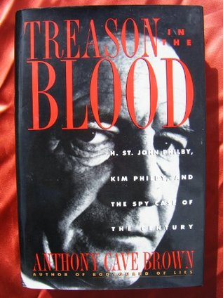 Treason in the Blood by Anthony Cave Brown