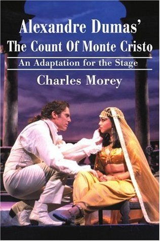 Alexandre Dumas' The Count Of Monte Cristo: An Adaptation for the Stage